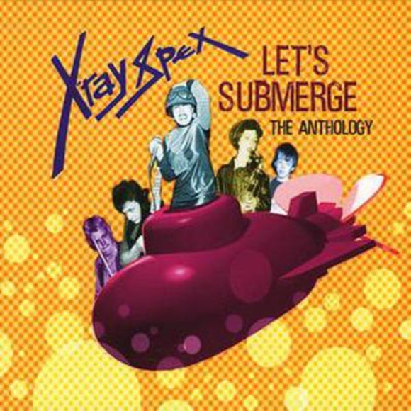 Let's Submerge: The Anthology by X-Ray Sex on Sanctuary Records