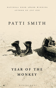 Year Of The Monkey by Patti Smith published in hardback by Bloomsbury