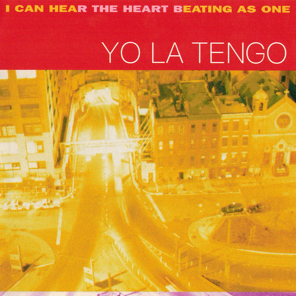 I Can Hear The Heart Beating As One by Yo La Tengo on Matador Records