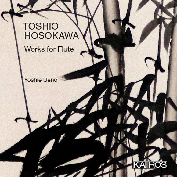 Toshio Hosokawa: Works For Flute by Yoshie Ueno on Kairos Records (the album cover features a Japanese ink and brush illustration depicting bamboo; the artist name and album title are printed in sans-serif text on the left within the illustration).