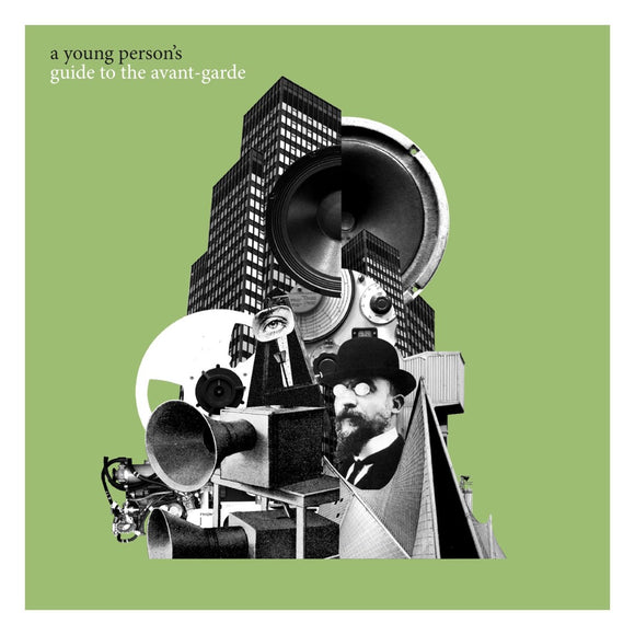 A Young Person's Guide To The Avant-Garde on LTM Recordings (the album cover features a black and white Modernist-style photomontage against a lime-green background).