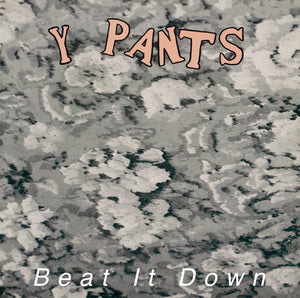 Y Pants - Beat It Down