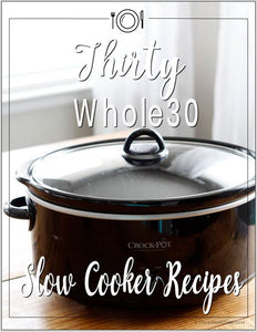 Whole30 Slow Cooker Recipes
