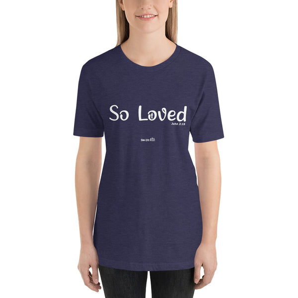 """So Loved"" Short-Sleeve Unisex T-Shirt"
