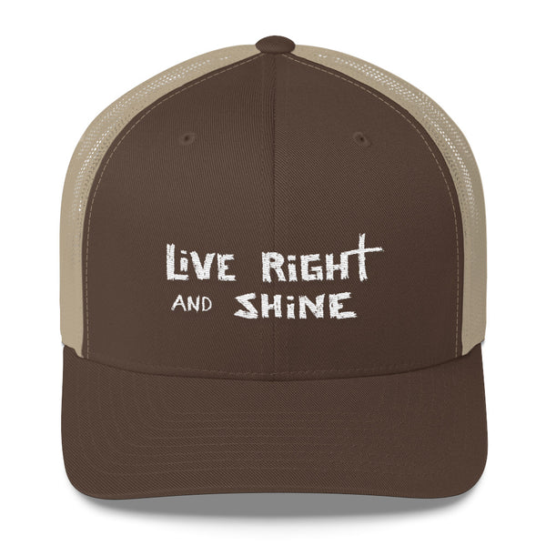 """LiVE RiGHT and SHiNE"" Trucker Cap"