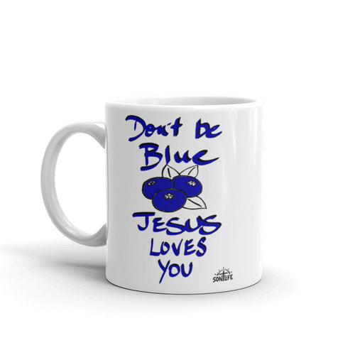 """Don't Be Blue"" Mug"