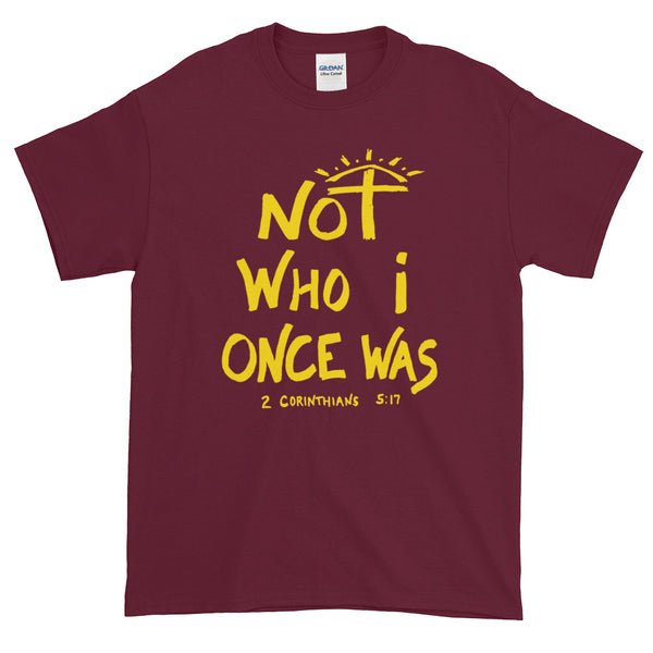 """Not Who I Once Was"" Short-sleeve T-Shirt (Unisex)"