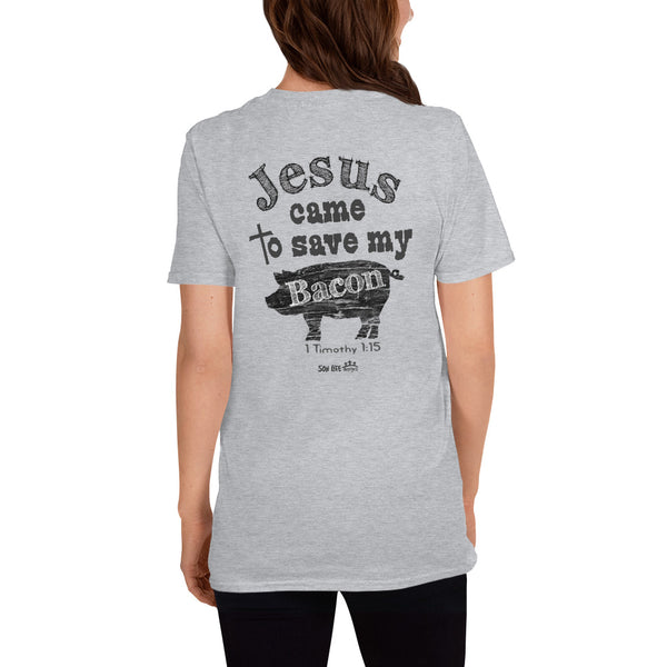 """Jesus Saved My Bacon"" Short-Sleeve Unisex T-Shirt"