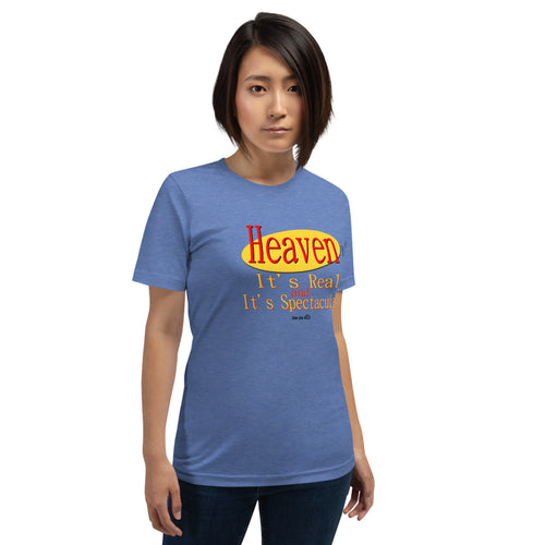 """Heaven, Real and Spectacular"" Short-Sleeve Unisex T-Shirt"