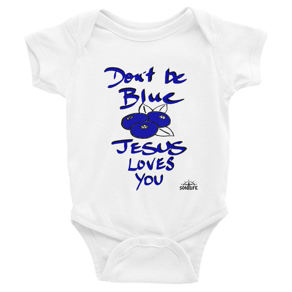 """Don't Be Blue"" Infant Onesie"