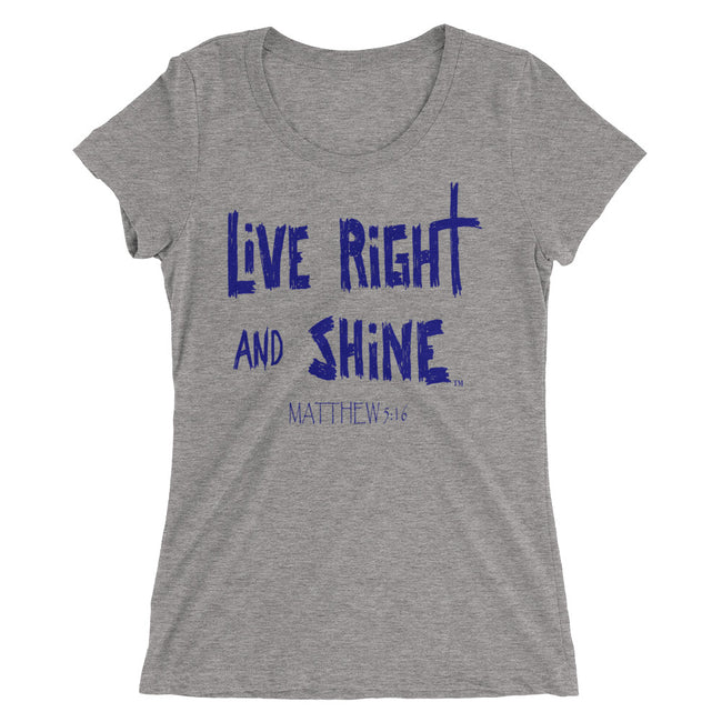 """LiVE RiGHT and SHiNE"" Ladies' Short-sleeve T-Shirt"