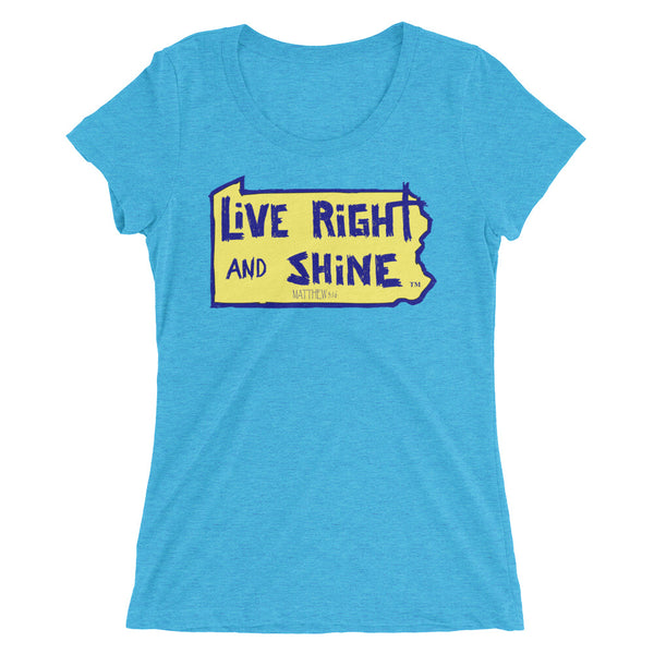 """LiVE RiGHT and SHiNE"" in PA Ladies' Short-sleeve T-Shirt"