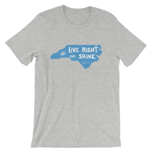 """LiVE RiGHT and SHiNE"" in NC Short-sleeve Unisex T-Shirt"