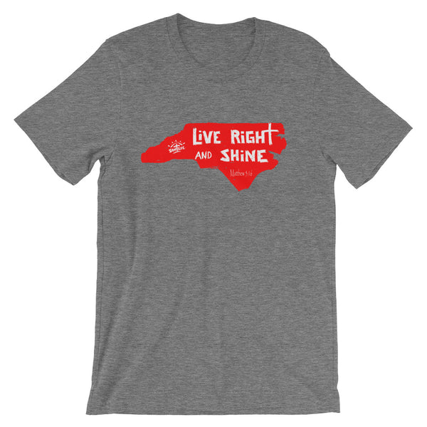"""LiVE RiGHT and SHiNE"" in NC Red w/ White Short-sleeve Unisex T-Shirt"