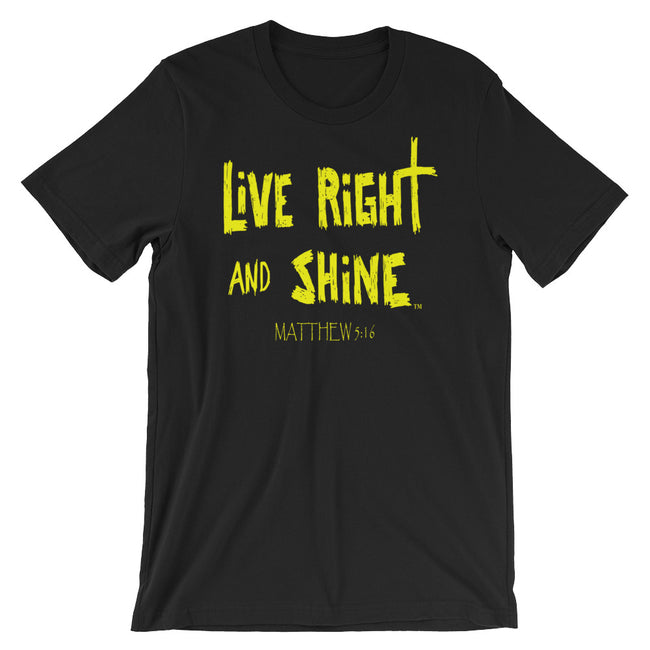 """LiVE RiGHT and SHiNE"" Short-sleeve T-Shirt Unisex"