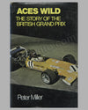 Aces Wild - The Story of the British Grand Prix book