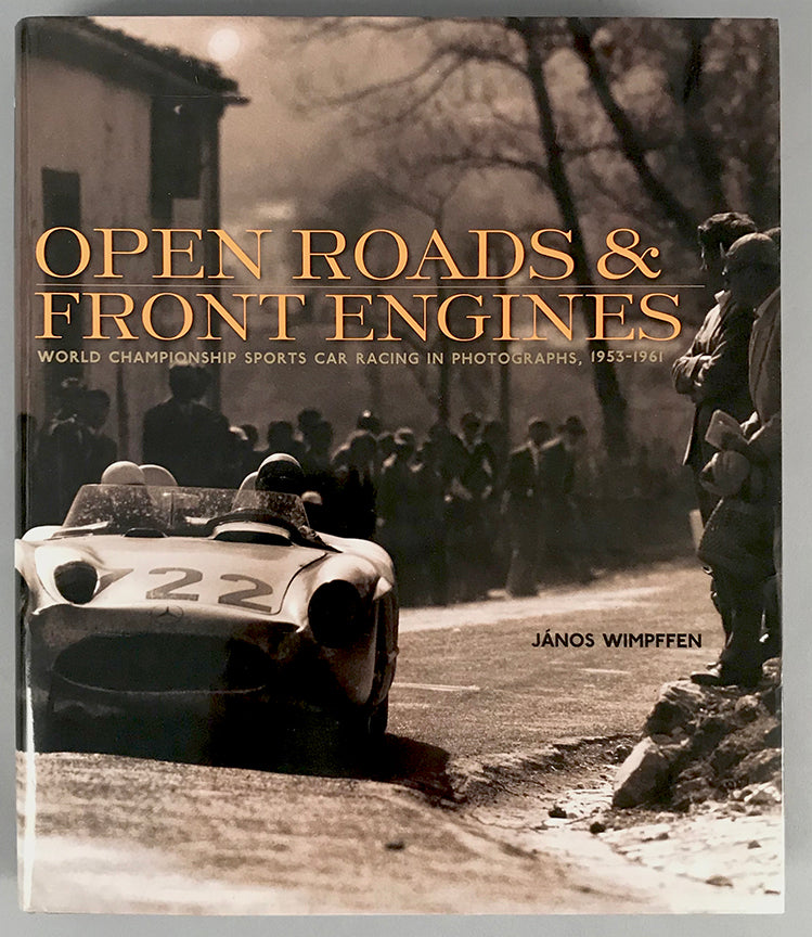 Open Roads and Front Engines:  World Championship Sports Car Racing in Photographs 1953 - 1961 - $325.00