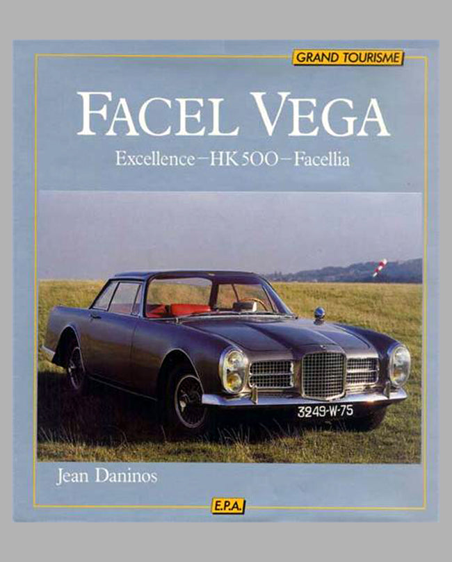 Facel Vega Excellence – HK500 – Facellia book by Jean Daninos, 1st ed., 1981
