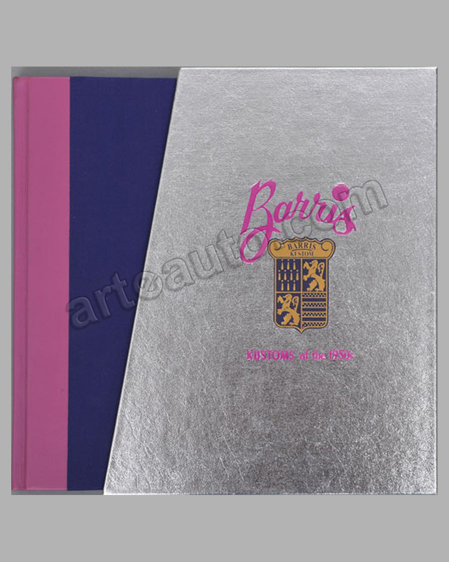 Barris Kustoms of the 1950's special ed. book, signed by George Barris