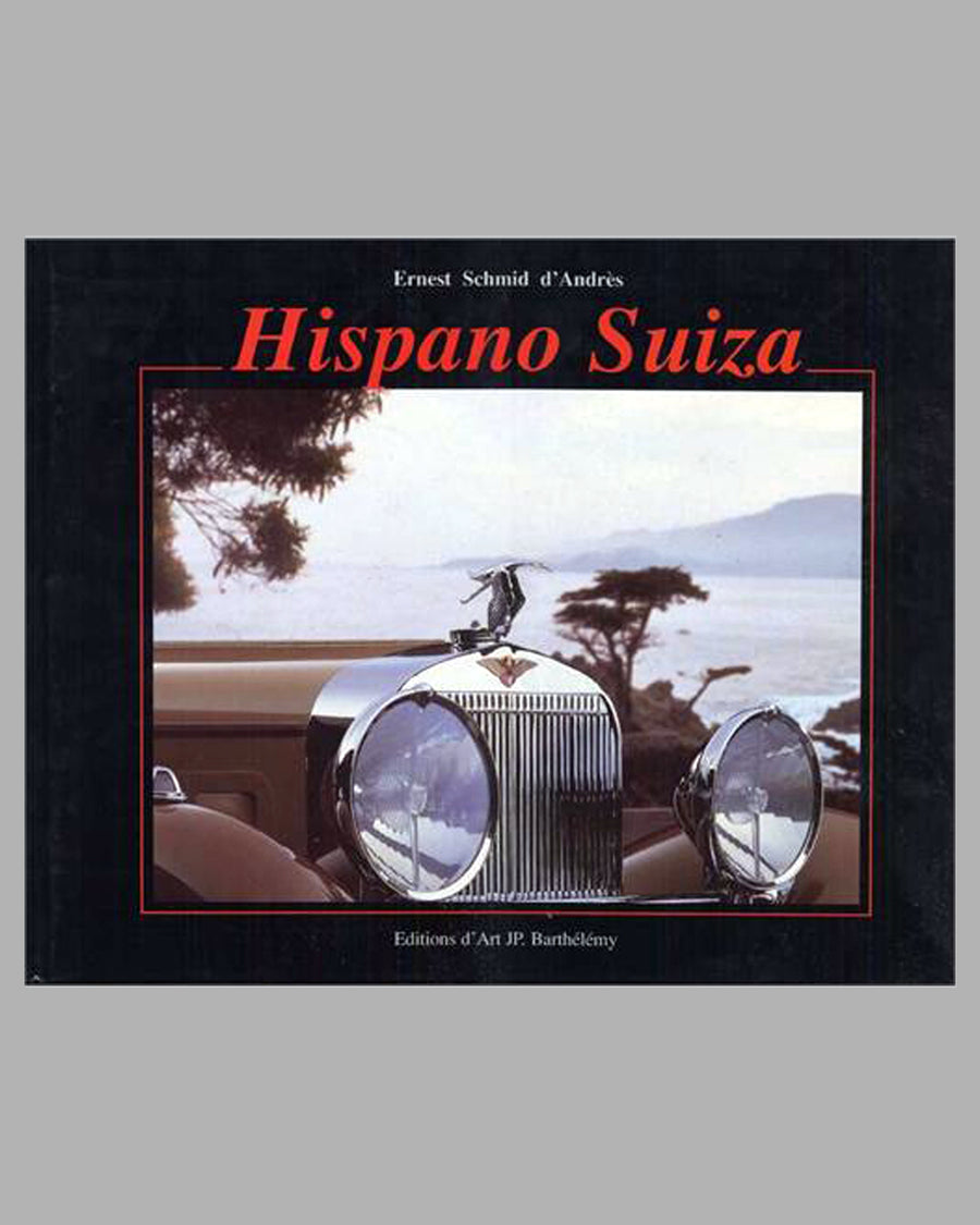 Hispano Suiza book by Ernest Schmid d'Andres, 1st ed., 1997