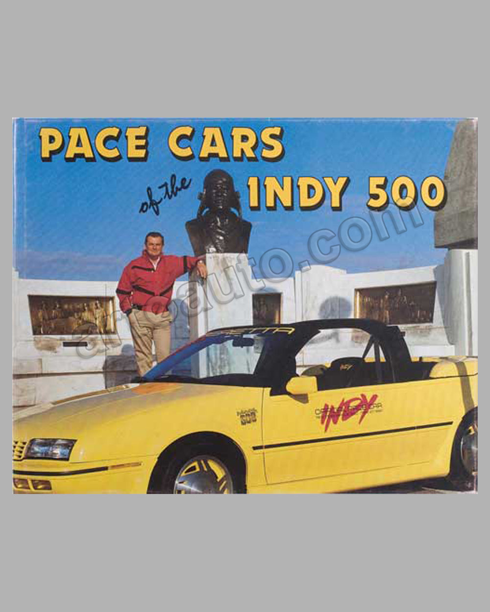 Pace Cars of the Indy 500 book by L. Spencer Riggs, 1989