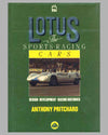 Lotus – The Sports Racing Cars book by Anthony Pritchard, 1st ed., 1987
