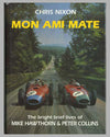 Mon Ami Mate - The bright brief lives of Mike Hawthorn and Peter Collins book by Chris Nixon, 1991