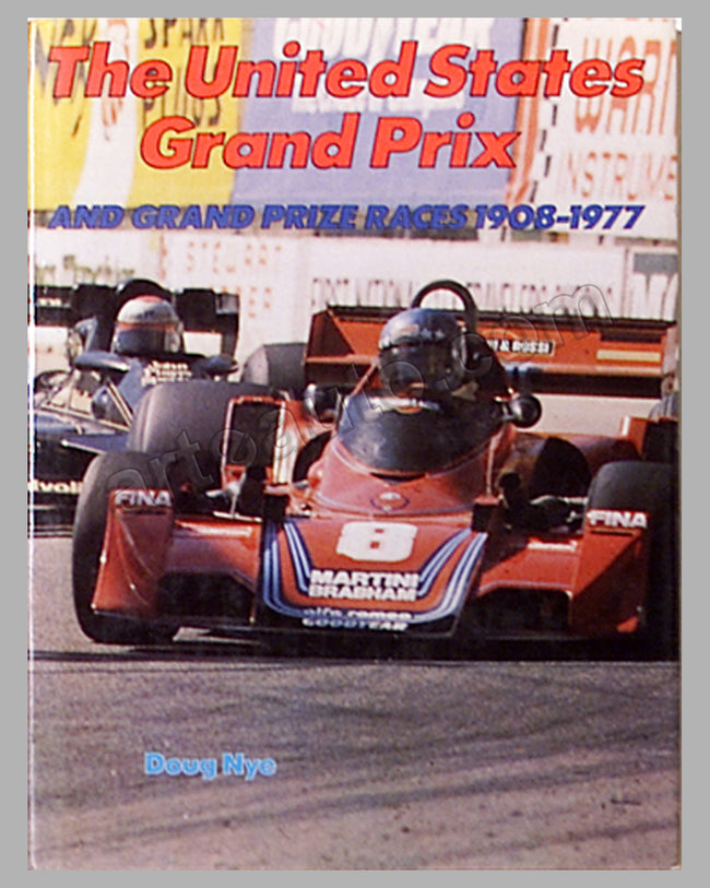 The U. S. GP and Grand Prize Races 1908-1977 book by D. Nye