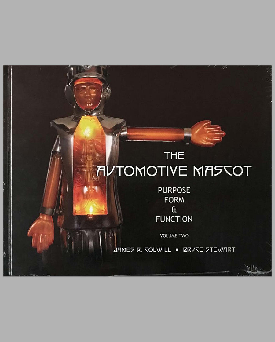 The Automotive Mascot Purpose, Form and Function books, volume 2, by James R. Colwill and Bruce Stewart