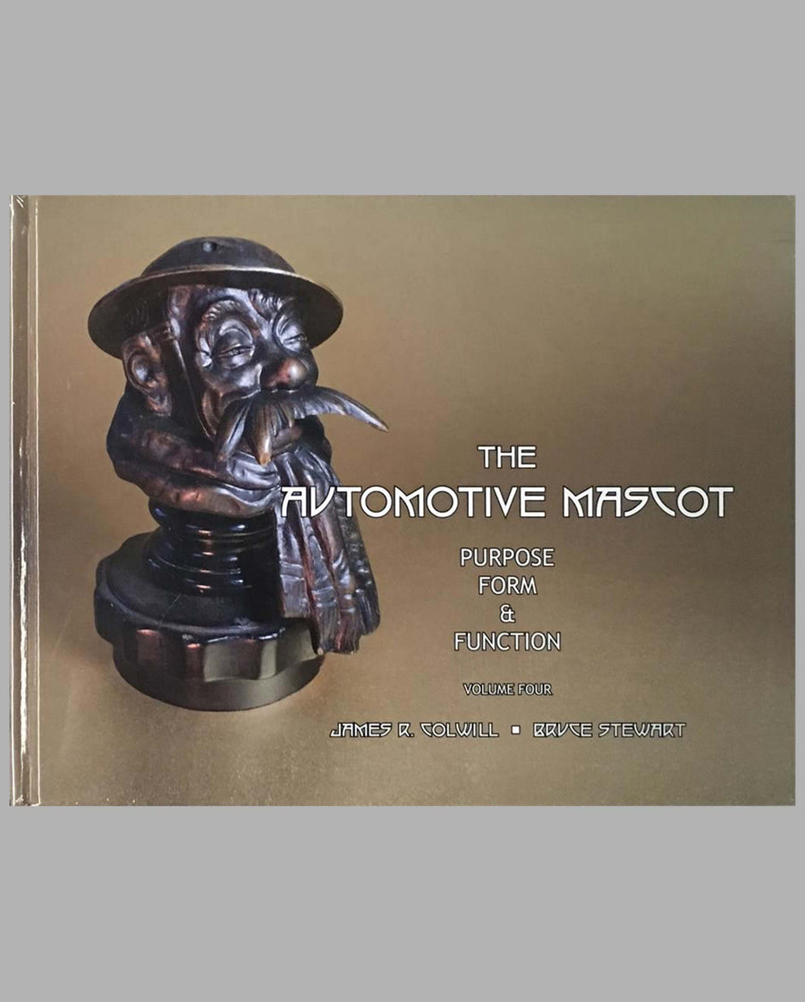 The Automotive Mascot Purpose, Form and Function books, volume 4, by James R. Colwill and Bruce Stewart