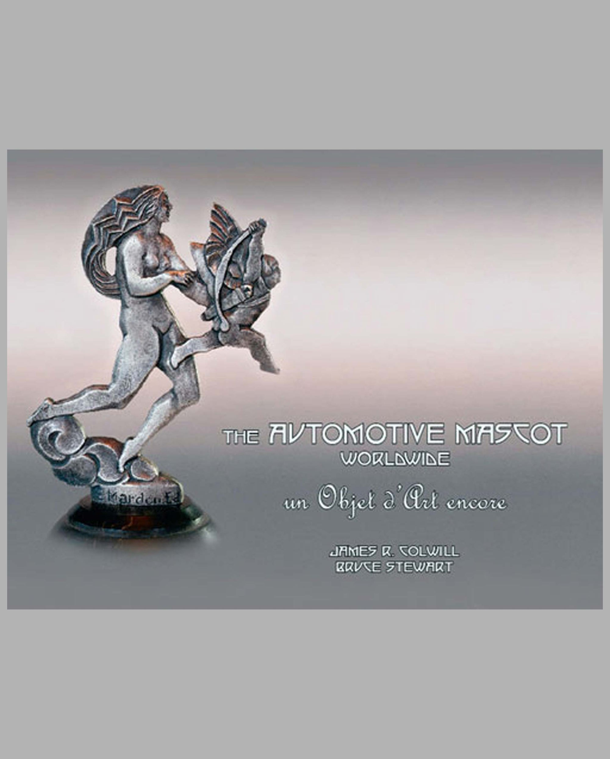 The Automotive Mascot, Worldwide, un Objet d' Art encore, by James R. Colwill (Volume 5)