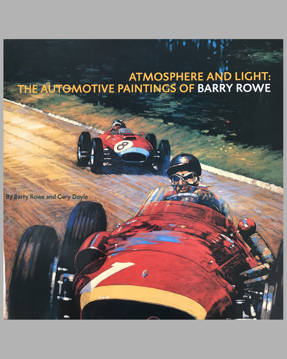Atmosphere and Light - The Automotive Paintings of Barry Rowe Book