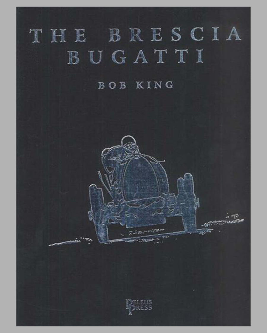 The Brescia Bugatti book by Bob King, 1st deluxe ed. of 700, signed, 2006