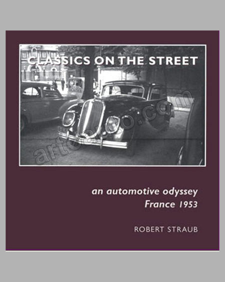 Classics on the Street - An Automotive Odyssey book by Robert Straub, 1998