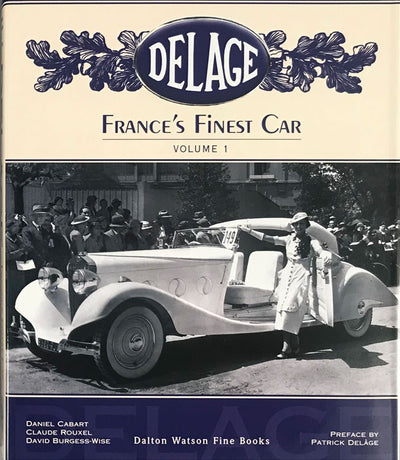 Delage France's Finest Car, book by Cabart, Rouxel and Burgess-Wise - $595.00