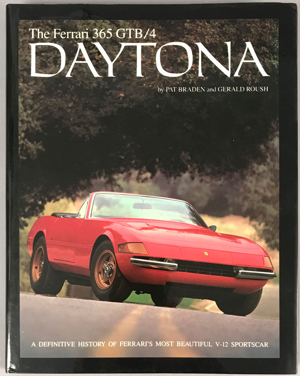 The Ferrari 365 GTB/4 Daytona book by Pat Braden and Gerald Roush