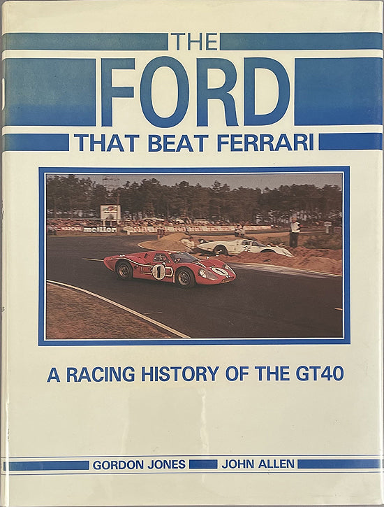 """The Ford that Beat Ferrari"" book by Gordon Jones and John Allen"