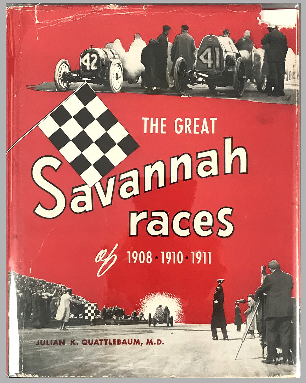 """The Great Savannah Races of 1908, 1910, 1911"" first edition book, 1957, by Julian Quattlebaum M.D."