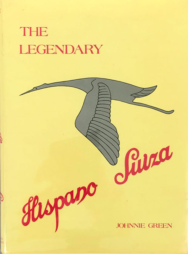 The legendary Hispano Suiza book by Johnnie Green - $85.00