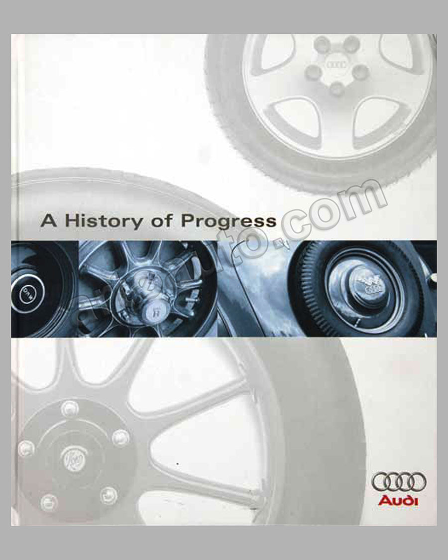 A History of Progress - Chronicle of the Audi AG