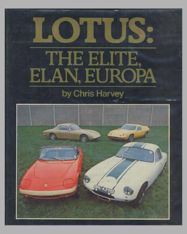 Lotus: The Elite, Elan, Europa book by Chris Harvey, 1st ed., 1982