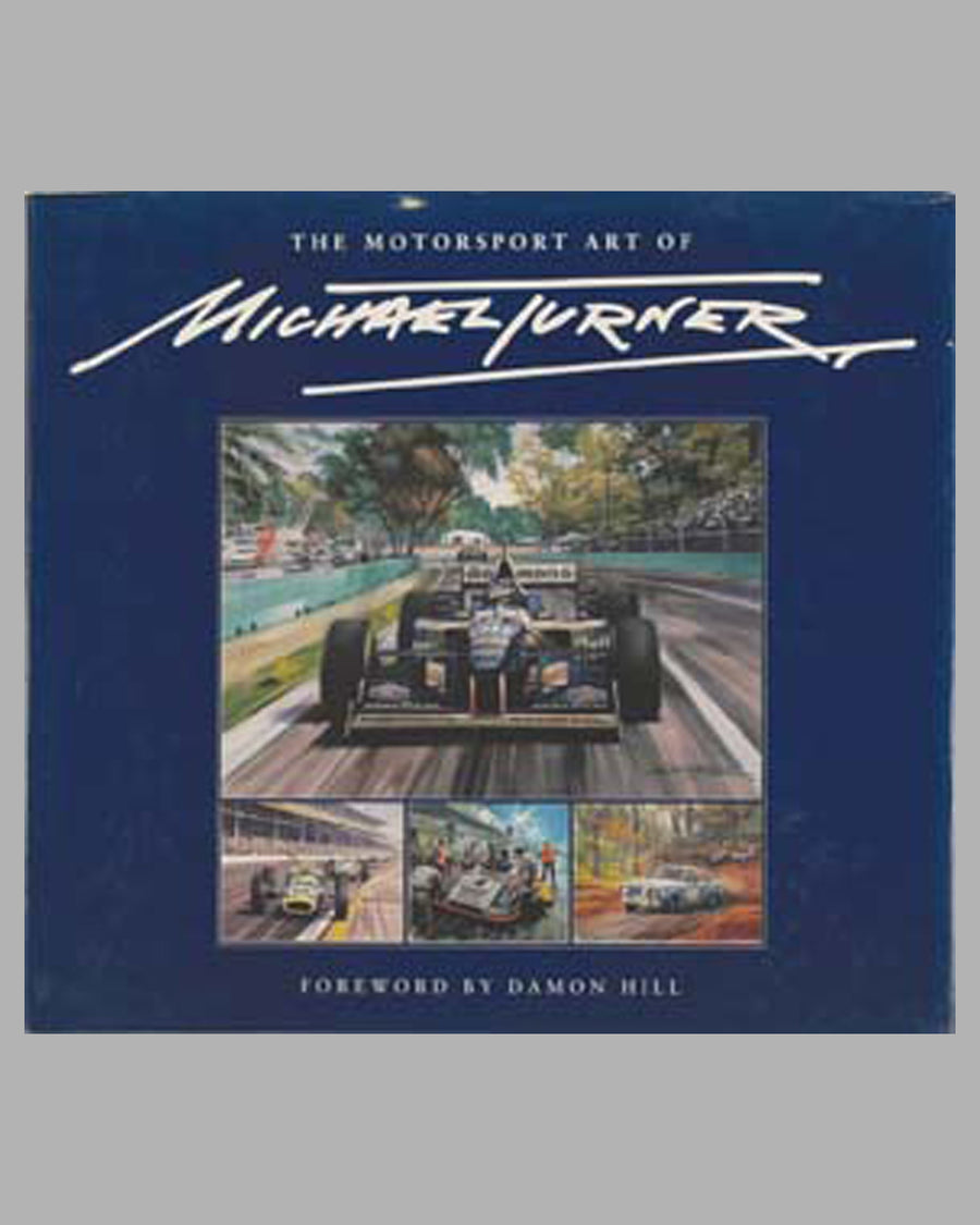 The Motorsport Art of Michael Turner book by the artist, with foreword by Damon Hill, 1st ed., 1996
