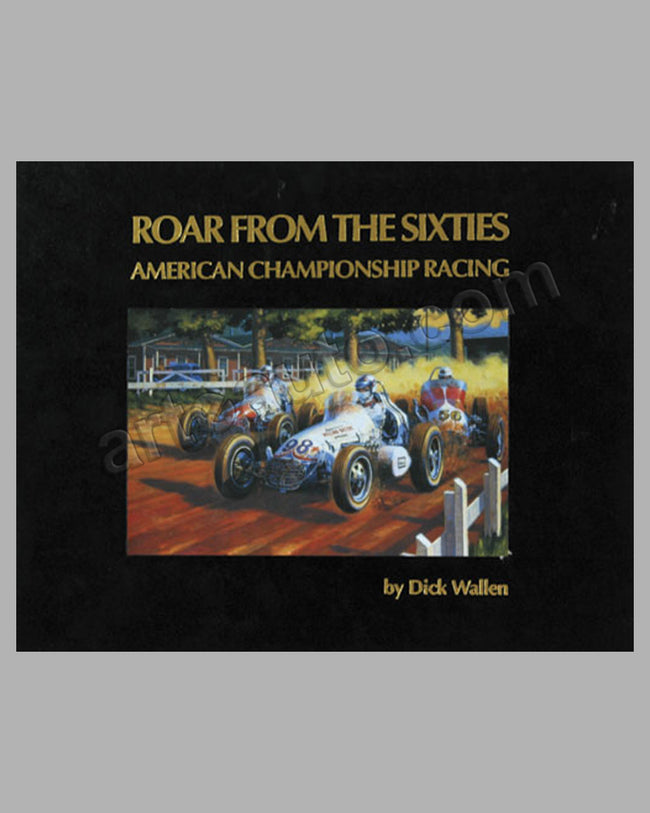 Roar From the Sixties - American Championship Racing book by D. Wallen