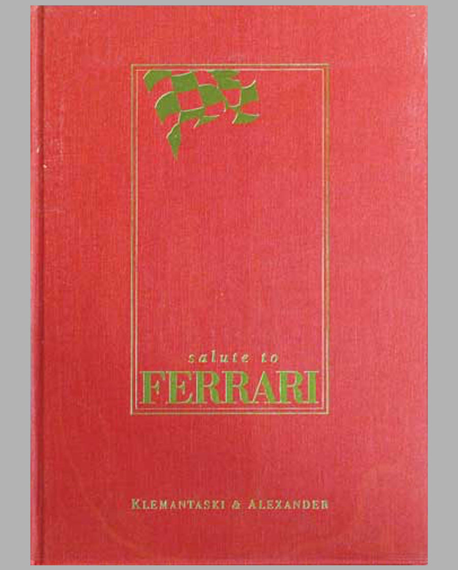 Salute to Ferrari by Louis Klemantaski and Jesse Alexander (1994)