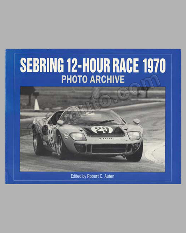 Sebring 12-Hour Race 1970 Photo Archive book by Auten, 1994