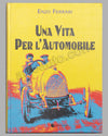 Una Vita Per L'Automobile book by Enzo Ferrari, 1998
