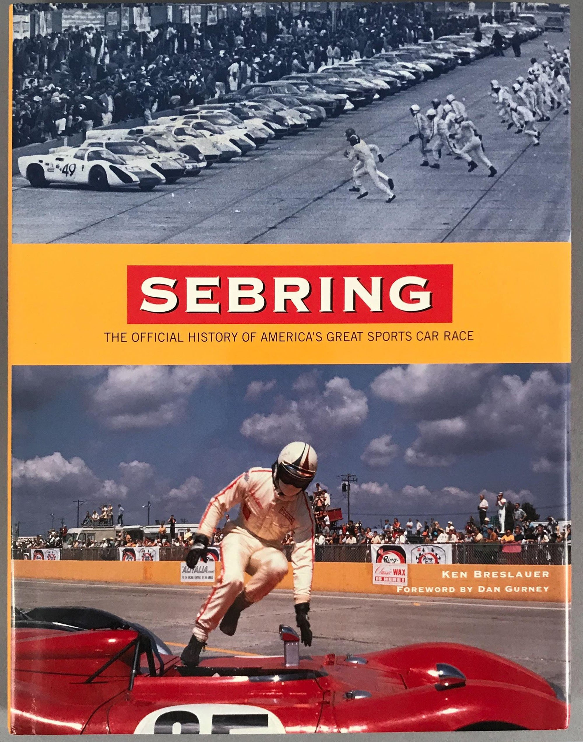 Sebring - The Official History of America's Great Sports Car Race by Ken Breslauer