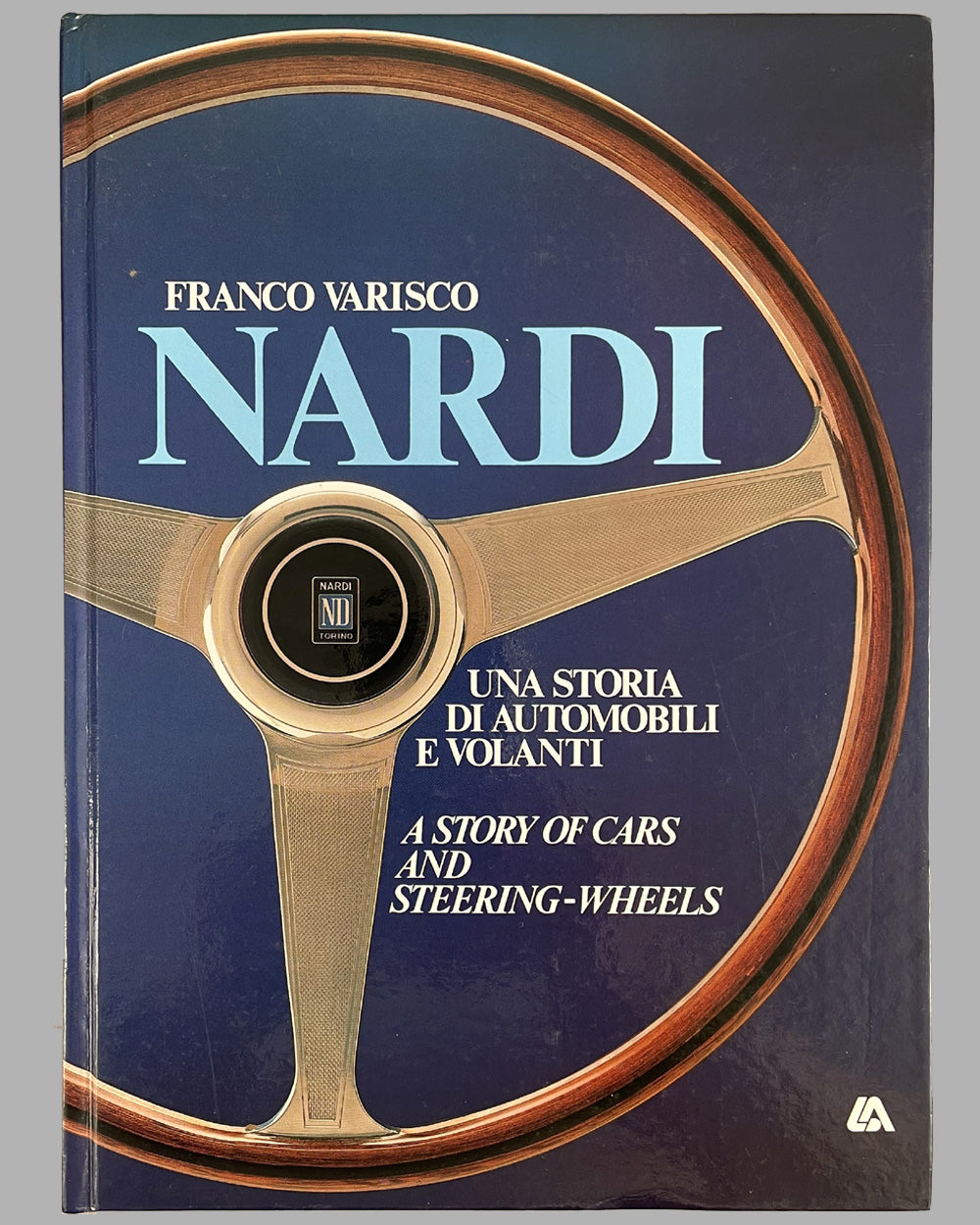 """Nardi - A Story of Cars and Steering Wheels"" book by Franco Varisco"