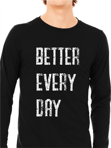 ATP Better Every Day Unisex Long Sleeve T Shirt