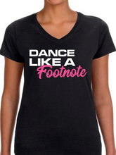 Load image into Gallery viewer, Dance Like A Footnote Fine Jersey V Neck T Shirt